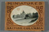 Miniatures : British Columbia / [devised and made by Tom Jones]