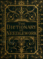 Dictionary of needlework : an encyclopaedia of artistic, plain, and fancy needlework : dealing...