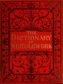 The dictionary of needlework....